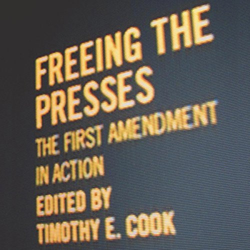Freeing the Presses Audiobook By Timothy E. Cook cover art