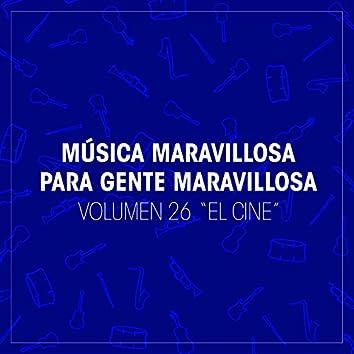 """Musica Maravillosa para Gente Maravillosa. """"El Cine"""" (Vol. 26)"""