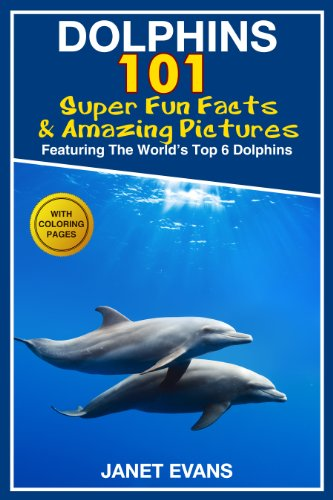 Dolphins: 101 Fun Facts & Amazing...