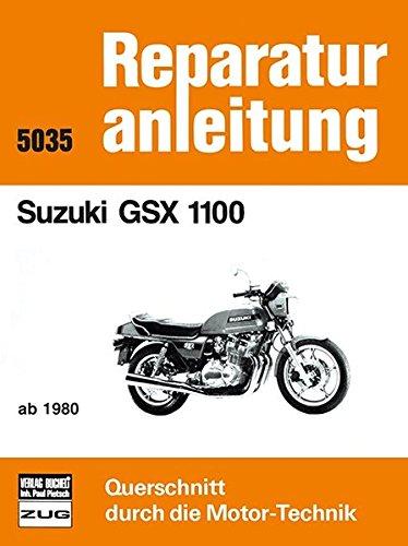 Suzuki GSX 1100: ab 1980 // Reprint der 2. Auflage 1992 (Reparaturanleitungen)