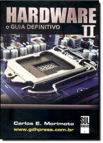 Hardware II: O guia definitivo