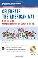 Celebrate the American Way: A Fun ESL Guide to English Language and Culture in the U.S. (English as a Second Language)