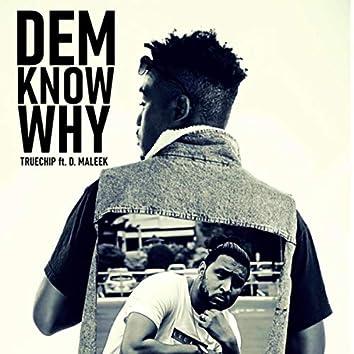 Dem Know Why