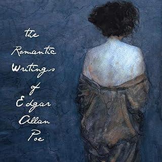 The Romantic Writings of Edgar Allan Poe audiobook cover art