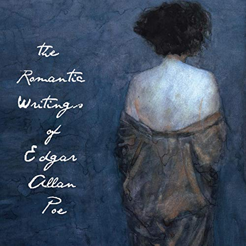 The Romantic Writings of Edgar Allan Poe cover art