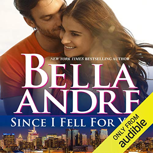 Since I Fell for You Audiobook By Bella Andre cover art