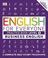 English for Everyone Business English Practice Book Level 2: A Complete Self-Study Programme