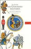 Le Livre des costumes, tome 2 : Les Uniformes militaires