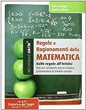Regole e ragionamenti della matematica. Dalle formule agli invalsi