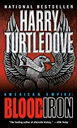 Blood & Iron (American Empire #1) by Harry Turtledove