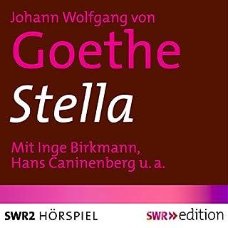 Stella                   Autor:                                                                                                                                 Johann Wolfgang von Goethe,                                                                                        Hermann Gaup                               Sprecher:                                                                                                                                 Inge Birkmann,                                                                                        Mila Kopp,                                                                                        Hans Caninenberg                      Spieldauer: 1 Std. und 4 Min.     7 Bewertungen     Gesamt 3,7