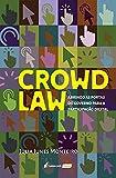 Crowdlaw: abrindo as portas do governo para a participação digital (Portuguese Edition)