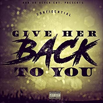 Give Her Back To You