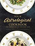 Your Astrological Cookbook: The Perfect Recipe for Every Sign