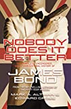 Nobody Does it Better: The Complete, Uncensored, Unauthorized Oral History of James Bond - Edward Gross