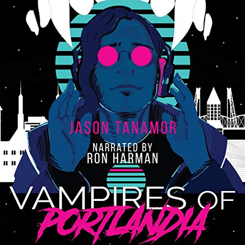 Vampires of Portlandia Audiobook By Jason Tanamor cover art