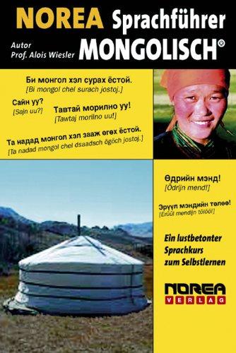 NOREA Sprachführer Mongolisch: Ein lustbetonter Sprachkurs zum Selbstlernen