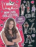 Chica Vampiro - Mon livre collector 1000 stickers
