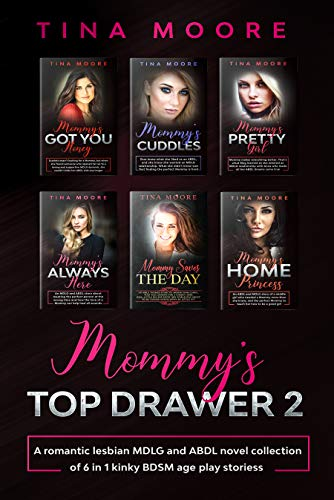 Mommy's Top Drawer 2: A romantic lesbian MDLG and ABDL novel collection of 6 in 1 kinky BDSM age play stories