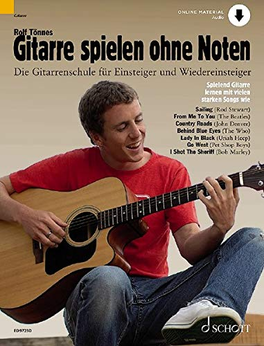 Gitarre spielen ohne Noten: Die neue Gitarrenschule für Einsteiger und Wiedereinsteiger. Gitarre. Ausgabe mit Online-Audiodatei.