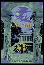 Ways of the Strega: Italian Witchcraft: Its Legends, Lore, & Spells (Llewellyn's World Religion & Magick Series)