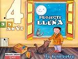 Projecte Lluna 4 anys. 3r Trimestre: Educació infantil - 9788447403059