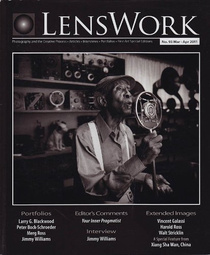 LensWork Magazine No. 93 Mar-Apr 2011: Photography and the Creative Process-Articles-Interviews-Portfolios-Fine Art Special Editions