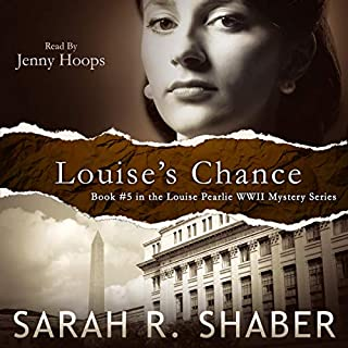 Louise's Chance     A Louise Pearlie Mystery, Book 5              By:                                                                                                                                 Sarah R. Shaber                               Narrated by:                                                                                                                                 Jenny Hoops                      Length: 6 hrs and 36 mins     7 ratings     Overall 5.0