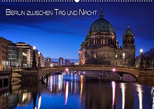 Berlin zwischen Tag und Nacht (Wandkalender 2022 DIN A2 quer)