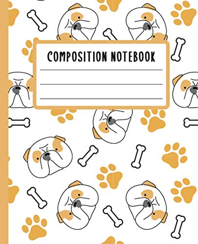 Composition Notebook: Cute Bulldog Composition Book For Girls Kids Boys Teens Students Adults | Wide Ruled Lined Paper Notebook Journal For Back To ... | Gift For Bulldog Dog Lover Themed Book