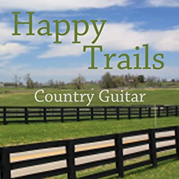 Happy Trails - Country Guitar