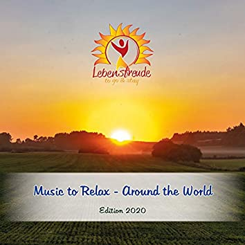 Music to Relax - Around the World (Edition 2020)