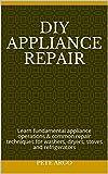 DIY Appliance repair: Learn fundamental appliance...