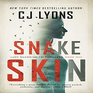 Snake Skin     A Lucy Guardino FBI Thriller, Book 1              By:                                                                                                                                 CJ Lyons                               Narrated by:                                                                                                                                 Lauren Roth                      Length: 12 hrs and 26 mins     83 ratings     Overall 4.1