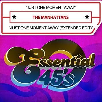 Just One Moment Away / Just One Moment Away (Extended Edit) [Digital 45]