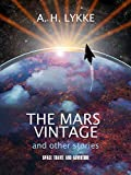 The Mars Vintage and other stories: A speculative fiction collection