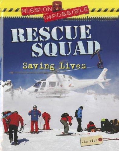 Rescue Squad: Saving Lives