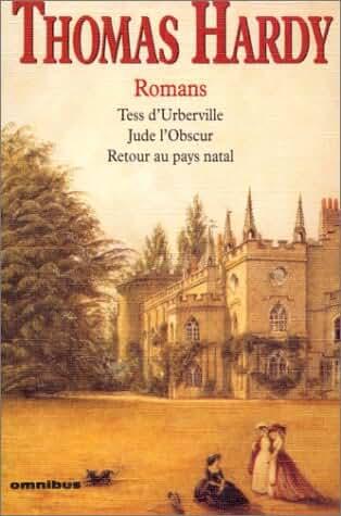 Tess d'Urberville ; Jude l'Obscur ; Retour au pays natal