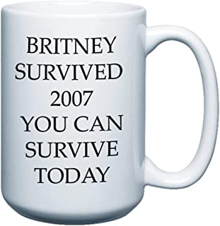 Survive the Day 15oz Coffee Mug -Britney 2007