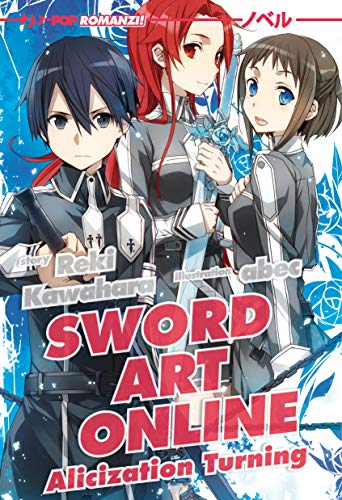 Alicization turning. Sword art online (Vol. 11)