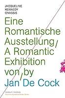 Jan de Cock: Jacqueline Kennedy Onassis: A Romantic Exhibition (Handbook)