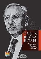 """Tarik Bugra Kitabi: """"Hatirlayip Yeniden Bulmak"""""""