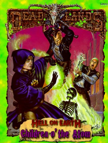 Children o  the Atom (Deadlands: Hell on Earth)