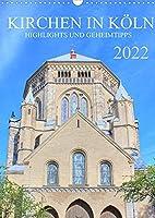 Kirchen in Koeln - Highlights und Geheimtipps (Wandkalender 2022 DIN A3 hoch): Eine Fuehrung zu den eindrucksvollsten Gotthaeusern der Domstadt Koeln. (Monatskalender, 14 Seiten )