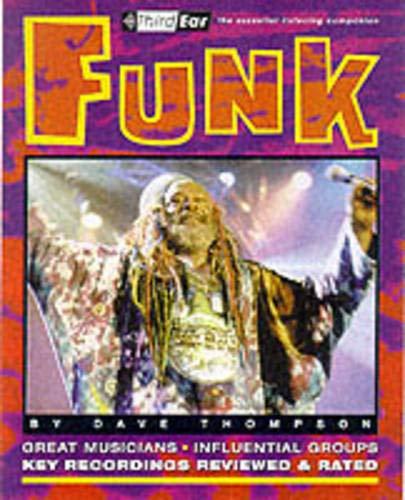 Funk: Third Ear: The Essential Listening Companion (Third Ear: The Essential Listening Companion Series)