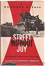 Street Without Joy: Insurgency in Indochina, 1946-63 (Third Revised Edition)
