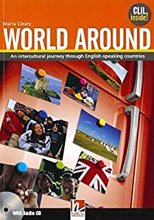 World Around Student's Book + CD: An intercultural journey through the English-speaking countries (Helbling Languages)