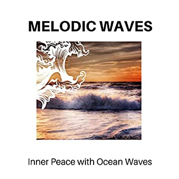 Melodic Waves - Inner Peace with Ocean Waves