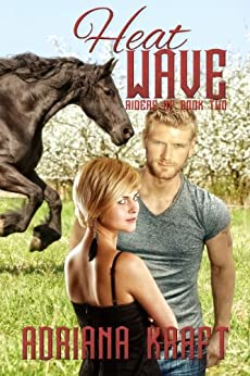 Heat Wave (Riders Up Book 2) by [Adriana Kraft, Rebecca Poole]