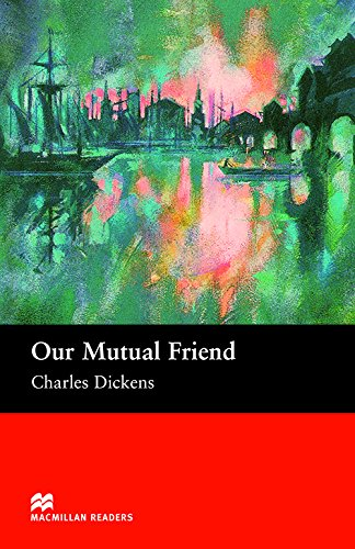 Our Mutual Friend: Upper (Macmillan Readers)